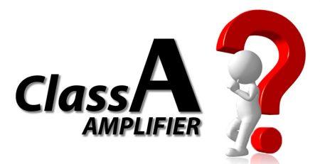 Amply Class A là gì?